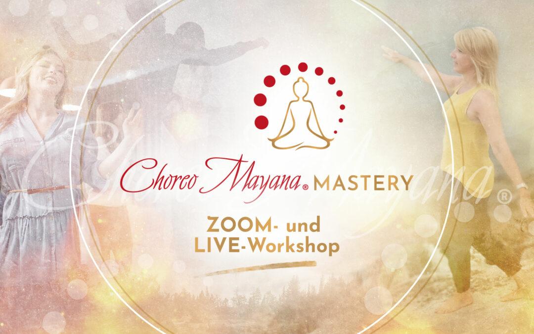Choreo Mayana Mastery Workshop findet statt!